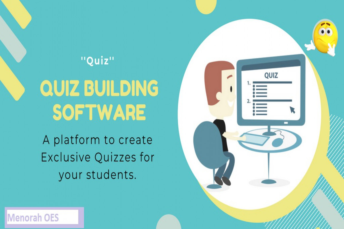 Quiz building software – A platform to create exclusive Quizzes for your students